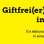 Projekt für Berlin: Giftfrei(er)Leben in Berlin II