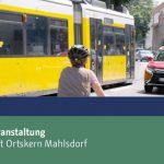 Mahlsdorf: Neue Antworten nach Informationsveranstaltung zur Verkehrslösung