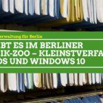 Was gibt es im Berliner Technik-Zoo – Kleinstverfahren, Makros und Windows 10