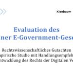 Evaluation des E-Government-Gesetzes: ohne Umsetzung hilft kein gutes Gesetz